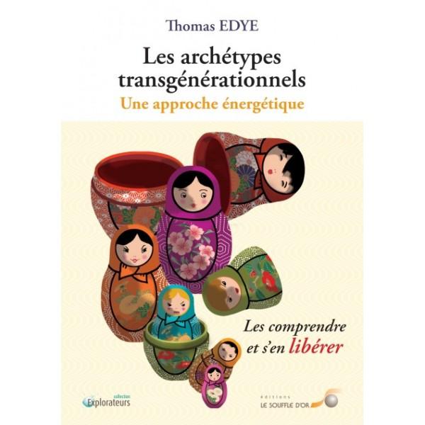 les-archetypes-transgenerationnels-une-approche-energetique-les-comprendre-et-s-en-liberer-